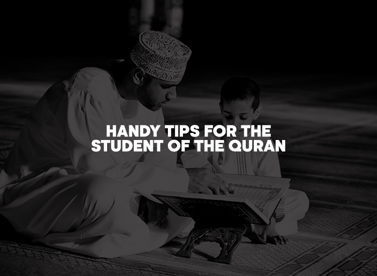 Handy Tips for the Student of the Quran