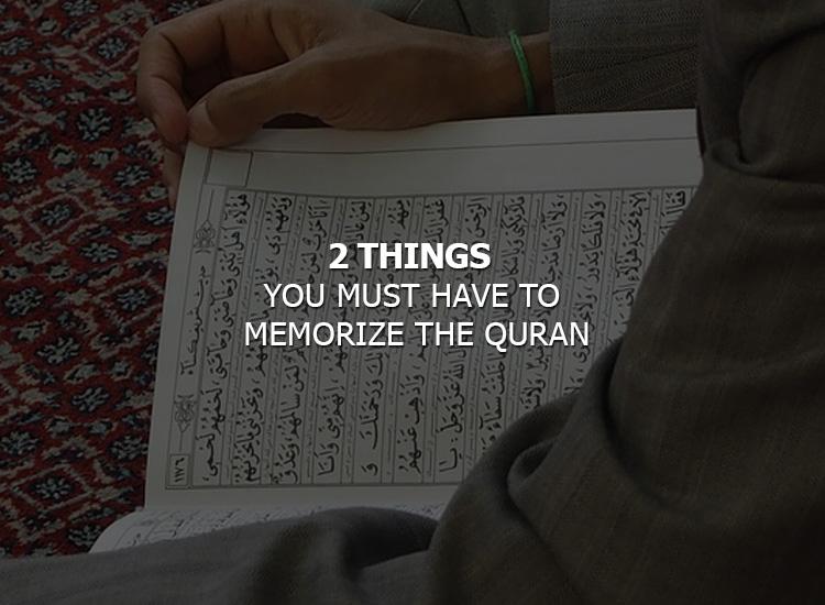 2thingsyoumusthavetomemorizethequran